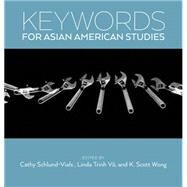 Keywords for Asian American...,Schlund-Vials, Cathy J.; Vo,...,9781479803286