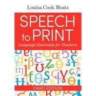 Speech to Print,Moats, Louisa Cook; Brady,...,9781681253305