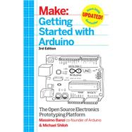Getting Started With Arduino by Banzi, Massimo; Shiloh, Michael, 9781449363338