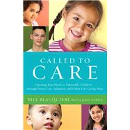 Called to Care by Blacquiere, Bill; Faasse, Kris, 9780764233340