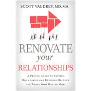 Renovate Your Relationships by Vaudrey, Scott, M.d., 9781400213351