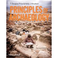 Principles of Archaeology,Price, T. Douglas; Knudson,...,9780500293362