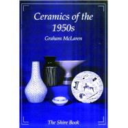 Ceramics of the 1950s,McLaren, Graham,9780747803362