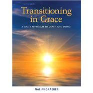 Transitioning in Grace by Graeber, Nalini, 9781565893368