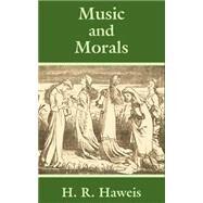 Music and Morals,Haweis, Hugh Reginald,9781410203373