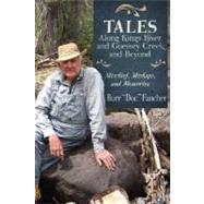 Tales Along Kings River and Guessey Creek and Beyond by FANCHER BURR, 9781592993376