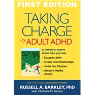 Taking Charge of Adult ADHD by Barkley, Russell A.; Benton, Christine M., 9781606233382