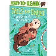 A Sea Otter to the Rescue by Feldman, Thea; Sanson, Rachel, 9781534443389