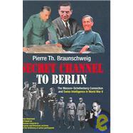 Secret Channel To Berlin by Braunschweig, Pierre-Th, 9781932033397