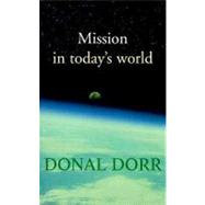 Mission in Today's World by Dorr, Donal, 9781570753398