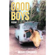 Good Boys Poems by Fernandes, Megan, 9781947793408