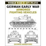German Early War Armored Fighting Vehicles by Bradford, George, 9780811733410