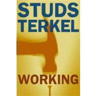 Working by Terkel, Studs, 9781565843424