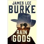 Rain Gods A Novel by Burke, James Lee, 9781982183431