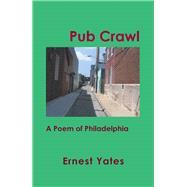 Pub Crawl by Yates, Ernest, 9781984563439