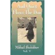 And Quiet Flows the Don: Book...,Sholokhov, Mikhail...,9781589633445