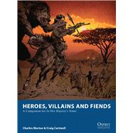 Heroes, Villains and Fiends,CARTMELL, CRAIGMURTON, CHARLES,9781472803450