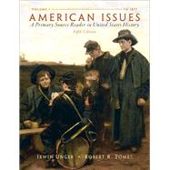 American Issues A Primary...,Unger, Irwin; Tomes, Robert R.,9780205803453