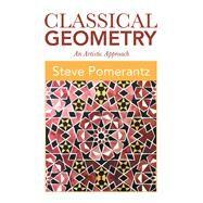 Classical Geometry by Pomerantz, Steve, 9781796083477