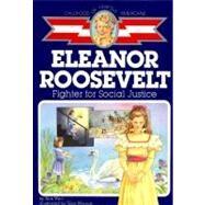 Eleanor Roosevelt : Fighter...,Ann Weil,9780689713484