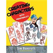 Creating Characters With Personality by BANCROFT, TOMKEANE, GLEN, 9780823023493