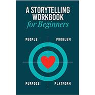 Storytelling Workbook for Beginners: A Workbook to Brainstorm, Practice, and Create 100 Stories by Bennett, B Rain, 9781736213506