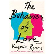 The Behavior of Love by Reeves, Virginia, 9781501183508