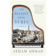 The Pianist from Syria by Ahmad, Aeham; Bergmann, Emanuel, 9781501173509