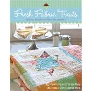 Fresh Fabric Treats 16 Yummy...,Unknown,9781607053514