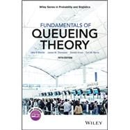 Fundamentals of Queueing Theory by Shortle, John F.; Thompson, James M.; Gross, Donald; Harris, Carl M., 9781118943526