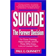 Suicide The Forever Decision by Quinnett, Paul G., 9780824513528