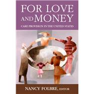 For Love and Money,Folbre, Nancy,9780871543530