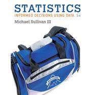 Statistics Informed Decisions...,Sullivan, Michael, III,9780134133539