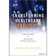 Transforming Healthcare Analytics by Lewis, Michael N.; Nguyen, Tho H., 9781119613541