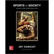 Sports in Society: Issues and...,Coakley, Jay,9780073523545