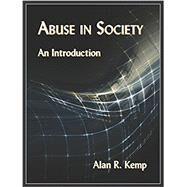 Abuse in Society,Kemp, Alan R.,9781478633549