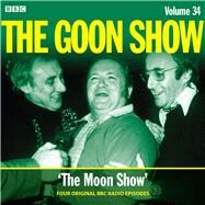 The Goon Show Volume 34: Four episodes of the anarchic BBC radio comedy by Milligan, Spike, 9781787533554