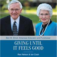 Giving Until It Feels Good by Rex Nelson; Ian Cosh, 9781512743555