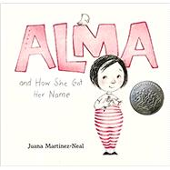 Alma and How She Got Her Name,Martinez-neal, Juana,9780763693558