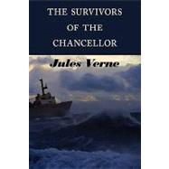 The Survivors of the Chancellor by Verne, Jules, 9781604503562