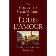 The Collected Short Stories of Louis L'Amour, Volume 1 by L'AMOUR, LOUIS, 9780553803570