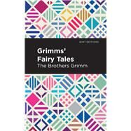 Grimms Fairy Tales by Grimm, Jacob Ludwig Carl; Grimm, Wilhelm Carl; Mint Editions, 9781513263571