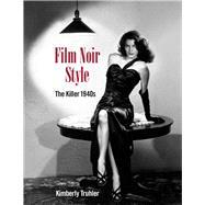 Film Noir Style The Killer 1940s by Truhler, Kimberly, 9781732273597