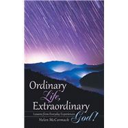 Ordinary Life, Extraordinary God! by Mccormack, Helen, 9781973683605