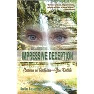 Impressive Deception: Creation Or Evolution-- You Decide by Briski, Deedee, 9781572493612