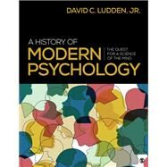 A History of Modern Psychology,Ludden, David C., Jr.,9781544323619