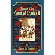 Memoirs of the Court of...,De Gramont, Count,9780898753622