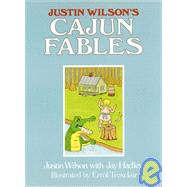 Justin Wilson's Cajun Fables by Wilson, Justin, 9780882893624