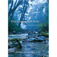 This Language, a River,Smith, K. Aaron; Kim, Susan M.,9781554813629