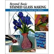 Beyond Basic Stained Glass...,Allison, Sandy; Johnston,...,9780811733632